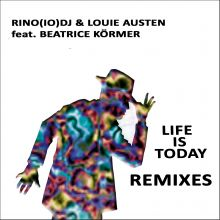 Rino(IO)DJ & Louie Austen feat. Beatrice Körmer -  Life Is Today REMIXE